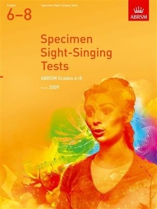 ABRSM: Specimen Sight-Singing Tests From 2009: Grades 6-8