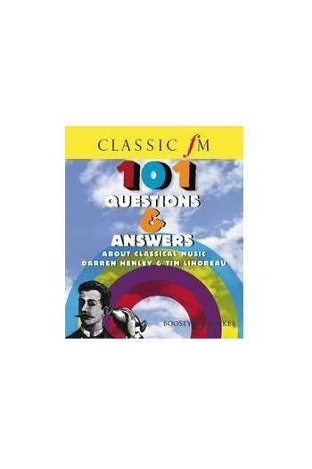Classic Fm: 101 Questions and Answers About Classical Music