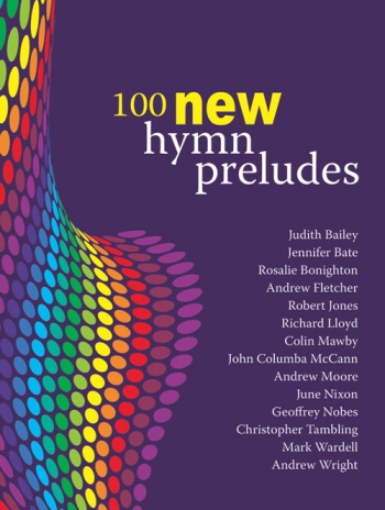 100 New Hymn Preludes: Organ