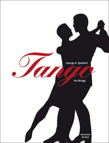 Tango For Strings: 3 Pieces: String Quartet Or Ensemble: Score and Parts (Speckert)