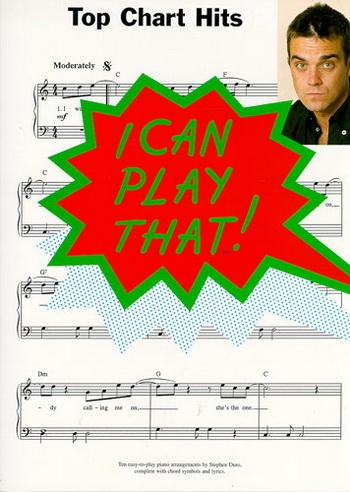 I Can Play That Top Chart Hits: Piano Vocal Guitar