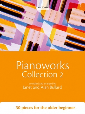 Pianoworks: Collection 2: 30 Pieces  For The Older Beginner