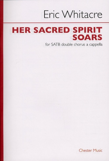 Her Sacred Spirit Soars: Vocal: Double Chorus A Cappella: Satb