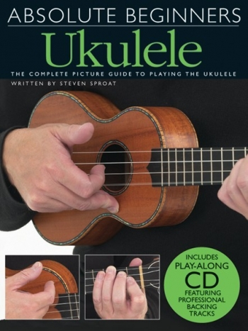 Absolute Beginners Ukulele: Book 1: Tutor: Bk&Cd
