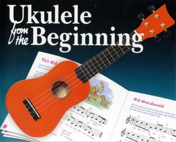 Ukulele From The Beginning: Book 1: Ukulele: Tutor