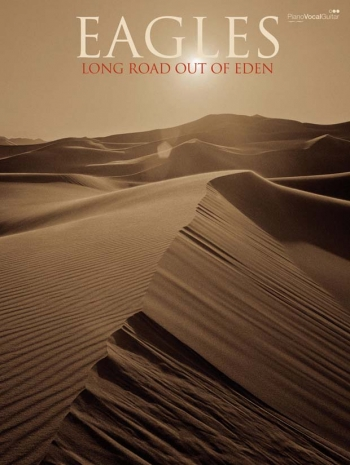 Eagles: Long Road Out Of Eden: Piano Vocal Guitar Edition