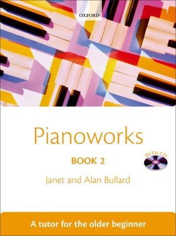 Pianoworks: Book 2: Tutor For The Older Beginner