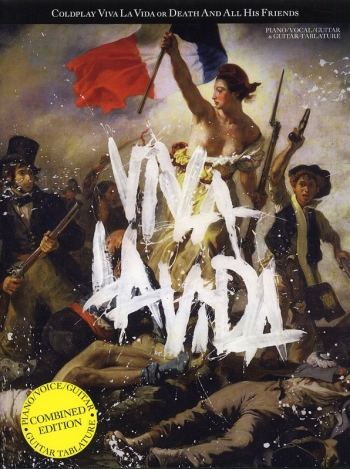Coldplay: Viva La Vida Or Death and All His Friends: Piano Vocal and Guitar and Guitar Tab
