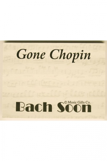 Sticky Notes Pad - 'Gone Chopin….Bach Soon'