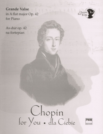 Grand Valse: Ab Major: Op 42 (Chopin For You Series): Piano