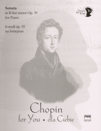 Sonata Op.35 Bb Minor (Chopin For You Series): Piano