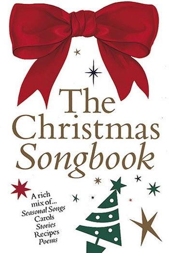 Christmas Songbook: Songs: Stories: Recipes: Poems: Piano Vocal Guitar