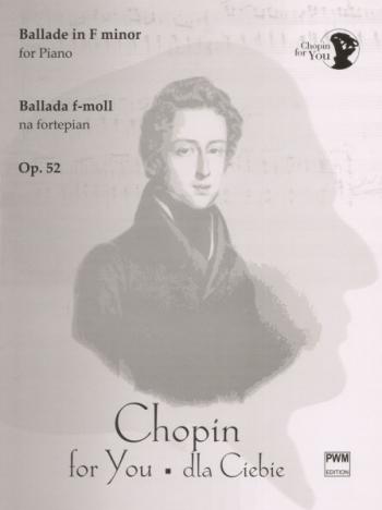 Ballade F Minor Op.52: Piano (Chopin For You Series)