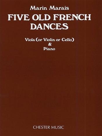 5 Old French Dances: Viola and Piano (Or Violin Or Cello)
