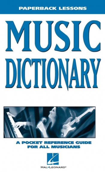 Music Dictionary: Pocket Reference Guide: Hal Leonard