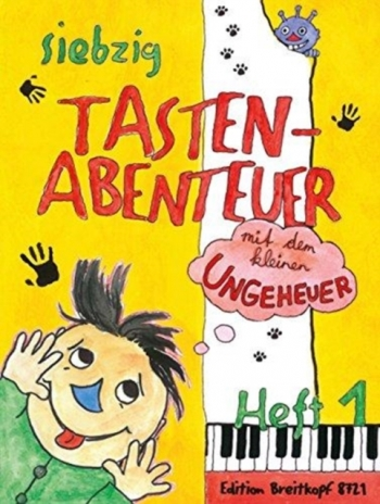 70 Keyboard Adventures With The Little Monster: Book 1: Piano: In German And English