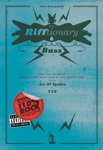 Rifftionary Bass: 100 Bass Guitar Riffs From Ace Of Spades and YYZ: Bass Guitar