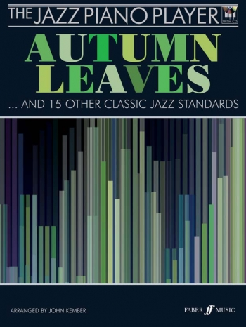 The Jazz Piano Player : Autumn Leaves: 15 Classic Jazz Standards - Bk&Cd