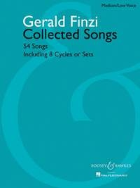 Collected Songs: 54 Songs Including 8 Cycles Or Sets: Medium Low Voice and Piano