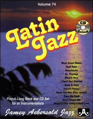 Aebersold Vol.74: Latin Jazz: All Instruments: Book & CD