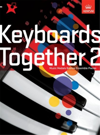 ABRSM: Keyboards Together 2: Music Medals Bronze Ensemble Pieces