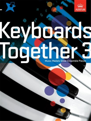 ABRSM: Keyboards Together 3: Music Medals Silver  Ensemble Pieces
