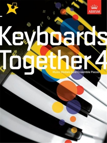 ABRSM: Keyboards Together 4: Music Medals Gold Ensemble Pieces