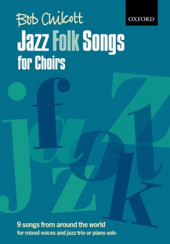 Jazz Folk Songs For Choirs: 9 Songs For Mixed Voices And Jazz Trio Or Piano -Spiral