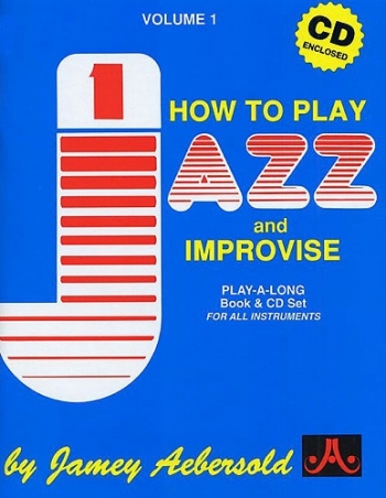 Aebersold Vol.1: How To Play Jazz and Improvise: All Instruments: Book & CD