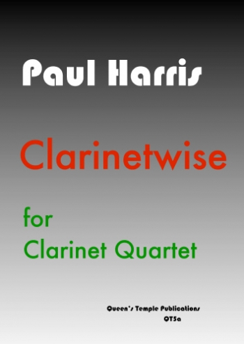 Clarinetwise: Clarinet Quartet (Paul Harris)