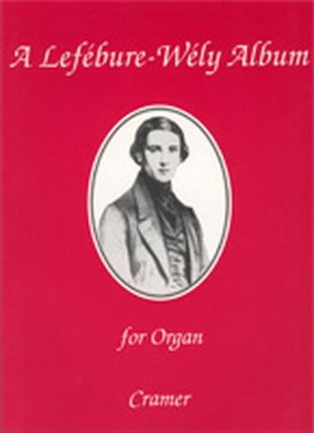 Lefebure Wely Album For Organ (Cramer)