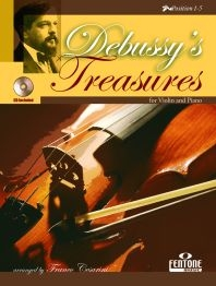 Debussys Treasures: Postion 1-5: Violin and Piano (Fentone)