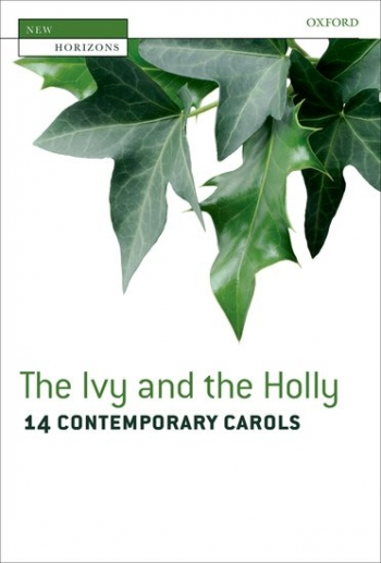 The Ivy and The Holly: 14 Contemporay Carols For Mixed Voices