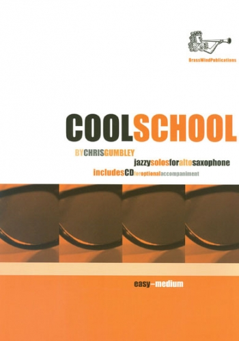 Cool School: Alto Sax: Book & CD (Gumbley) (Brasswind)