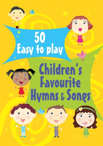Childrens Favourite Hymns And Songs: 50 Easy To Play: Vocal and Piano