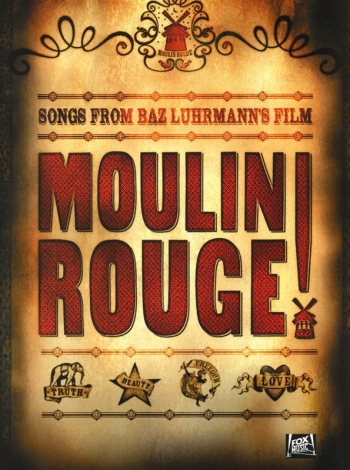 Songs From Moulin Rouge: Piano Vocal Guitar