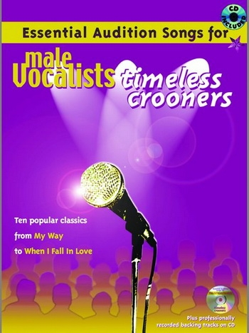 Essential Audition Songs For Male Vocalists Timless Crooners/vocal