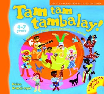 Tam Tam Tambalay: Songs From Around The World: 4-7