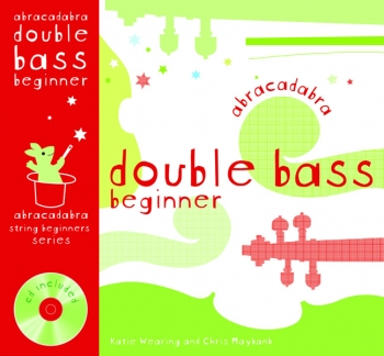 Abracadabra Double Bass Beginner: Book 1: Pupils Book Book & CD  (A & C Black)
