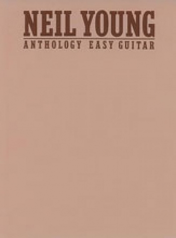 Neil Young: Anthology : Easy Guitar