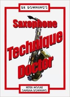 Dr Downing: Saxophonists Technique Doctor
