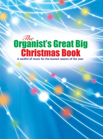 The Organists Great Big Christmas Book: 150 Pieces
