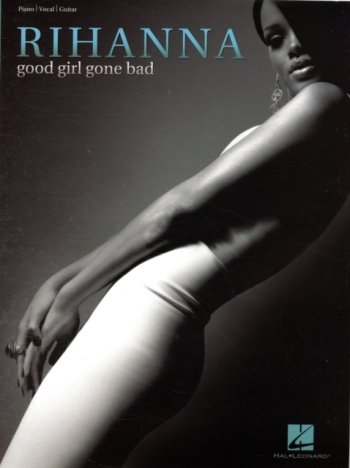 Rihanna: Good Girl Gone Bad: Piano Vocal Guitar