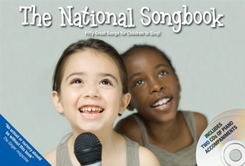 The National Songbook: 50 Great Songs For Children To Sing: Book And 2Cds (Piano Accomp On The Cd)