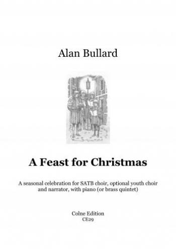 Bullard: A Feast For Christmas: Seasonal Celebration  SATB Narrator With Piano