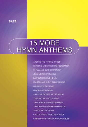15 More Hymn Anthems: Vocal SATB
