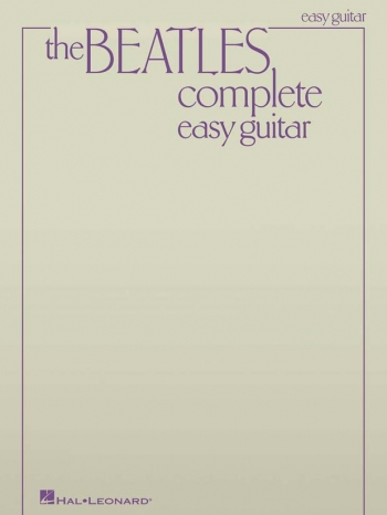 Beatles: Complete Easy Guitar Edition