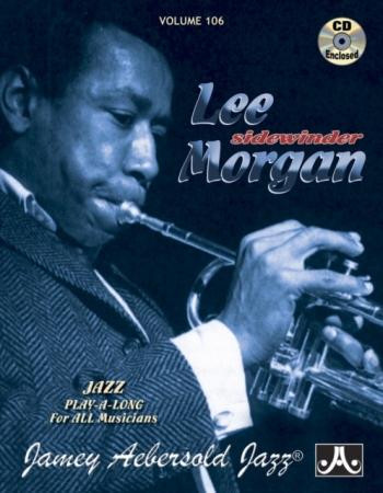 Aebersold Vol.106: Lee Morgan: Sidewinder: All Instruments: Book & CD