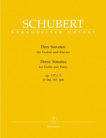 Sonatas For Violin (Three Sonatas): Op137 ,1-3 : Violin and Piano  (Barenreiter)