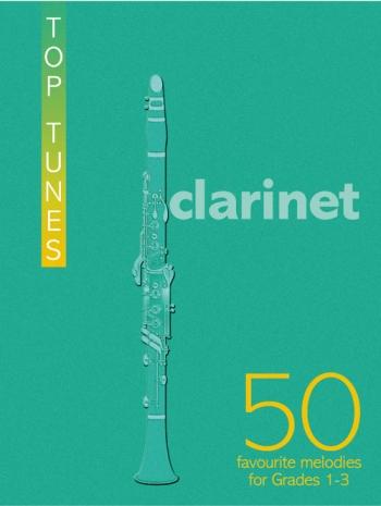 Top Tunes For Clarinet: Grade 1-2